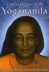 Conversations with Yogananda: Stories, Sayings, and Wisdom of Paramhansa Yogananda