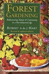 Forest Gardening: Rediscovering Nature & Community in a Post-industrial Age