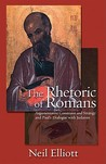 The Rhetoric of Romans: Argumentative Constraint and Strategy and Paul's Dialogue with Judaism