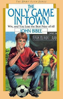 The Only Game in Town by John Bibee