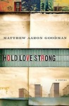 Hold Love Strong by Matthew Aaron Goodman
