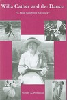 Willa Cather and the Dance: A Most Satisfying Elegance
