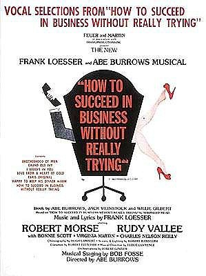How to Succeed in Business Without Really Trying by Frank Loesser