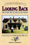 Looking Back: The Final Tale of Life on the Prairie (Butter in the Well #4)