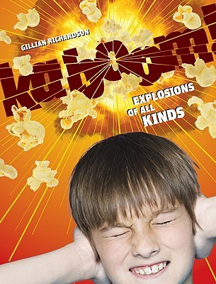 Free download Kaboom!: Explosions of All Kinds ePub