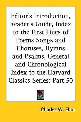 Editor's Introduction, Reader's Guide, Index to the First Lin... by Charles William Eliot