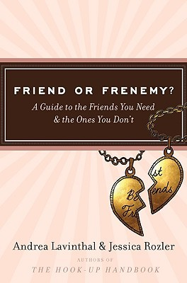 Friend or Frenemy? by Andrea Lavinthal