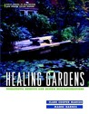Healing Gardens: Therapeutic Benefits and Design Recommendations