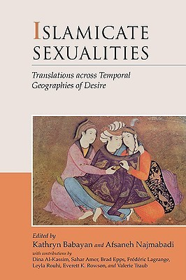 Islamicate Sexualities by Kathryn Babayan