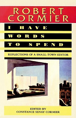 I Have Words to Spend: Reflections of a Small-Town Editor