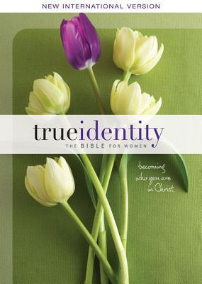 NIV True Identity: The Bible for Women: Becoming Who You Are in Christ