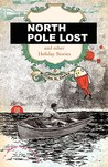 North Pole Lost and Other Holiday Stories
