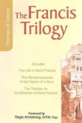 The Francis Trilogy by Thomas of Celano