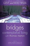 Lent and Holy Week (Bridges to Contemplative Living with Thomas Merton)