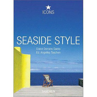 Seaside Style (Taschen Icons - Places & Style)