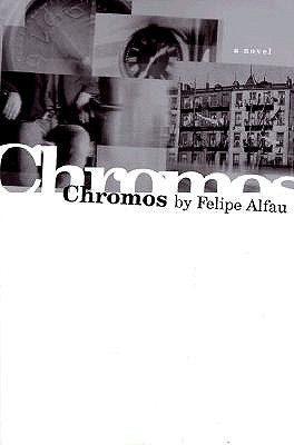 Chromos by Felipe Alfau