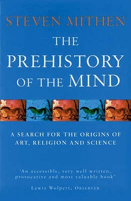 The Prehistory of the Mind by Steven Mithen