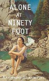 Alone at Ninety Foot