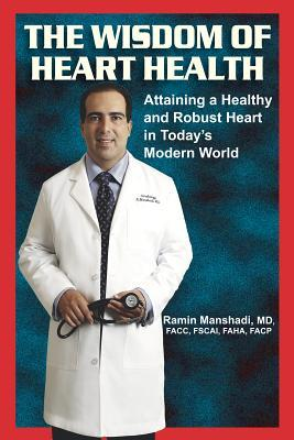 The Wisdom of Heart Health: Attaining a Healthy and Robust Heart in Today's World