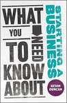 What You Need to Know about Starting a Business