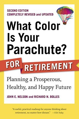 What Color Is Your Parachute? for Retirement by Richard N. Bolles