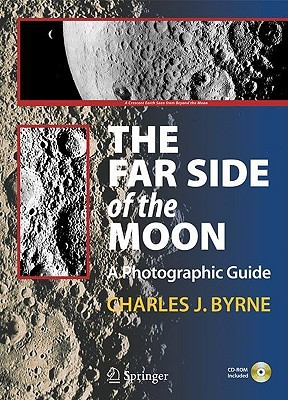 The Far Side of the Moon: A Photographic Guide [With CDROM]