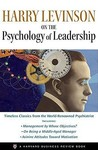 Harry Levinson on the Psychology of Leadership