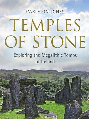 Temples of Stone: Exploring the Megalithic Tombs of Ireland