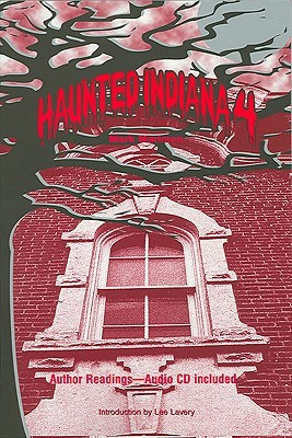 Haunted Indiana 4 [With CD]