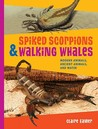 Spiked Scorpions & Walking Whales: Modern Animals, Ancient Animals, and Water