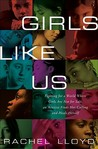Girls Like Us by Rachel Lloyd