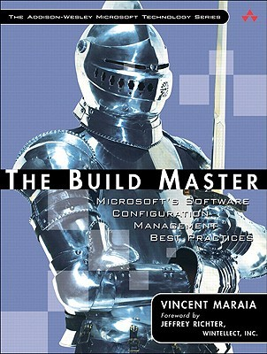 The Build Master: Microsoft's Software Configuration Management Best Practices Vincent Maraia