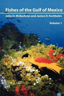 Fishes of the Gulf of Mexico, Vol. 1 by John McEachran