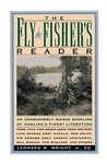 Fly Fisher's Reader: An Unabashedly Biased Sampling of Angling's Finest Literature