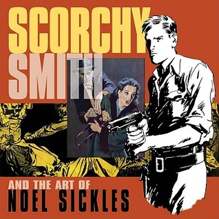 Scorchy Smith and the Art of Noel Sickles by Dean Mullaney
