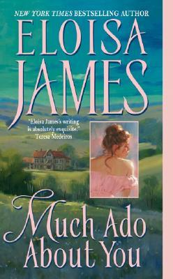 Much Ado About You by Eloisa James