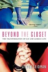 Beyond the Closet: The Transformation of Gay and Lesbian Life