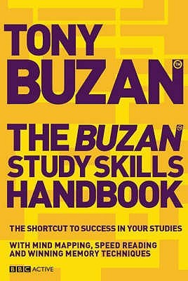 The Buzan Study Skills Handbook. Tony Buzan by Tony Buzan