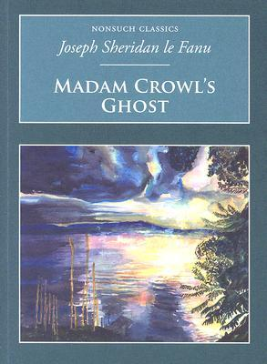Madam Crowl's Ghost & Other Tales of Mystery