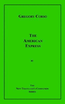 The American Express by Gregory Corso