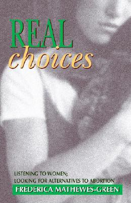 Real Choices by Frederica Mathewes Green