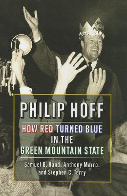 Philip Hoff: How Red Turned Blue in the Green Mountain State