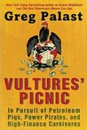 Vultures' Picnic by Greg Palast