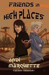 Friends in High Places by Andi Marquette