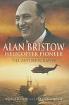 Alan Bristow: Helicopter Pioneer: The Autobiography