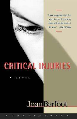 Critical Injuries by Joan Barfoot