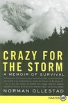 Crazy for the Storm LP: A Memoir of Survival