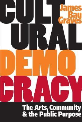 Cultural Democracy by James Bau Graves