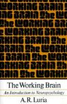 The Working Brain: An Introduction To Neuropsychology