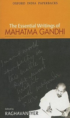The Essential Writings of Mahatma Gandhi by Mahatma Gandhi